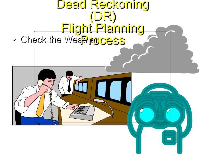Dead Reckoning (DR)