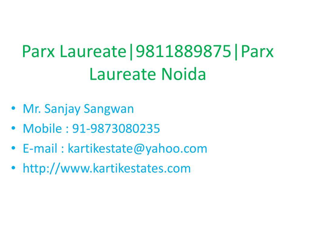 Parx Laureate 9811889875 Parx Laureate Noida