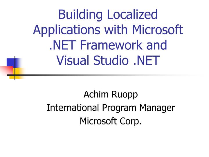 Building localized applications with microsoft net framework and visual studio net