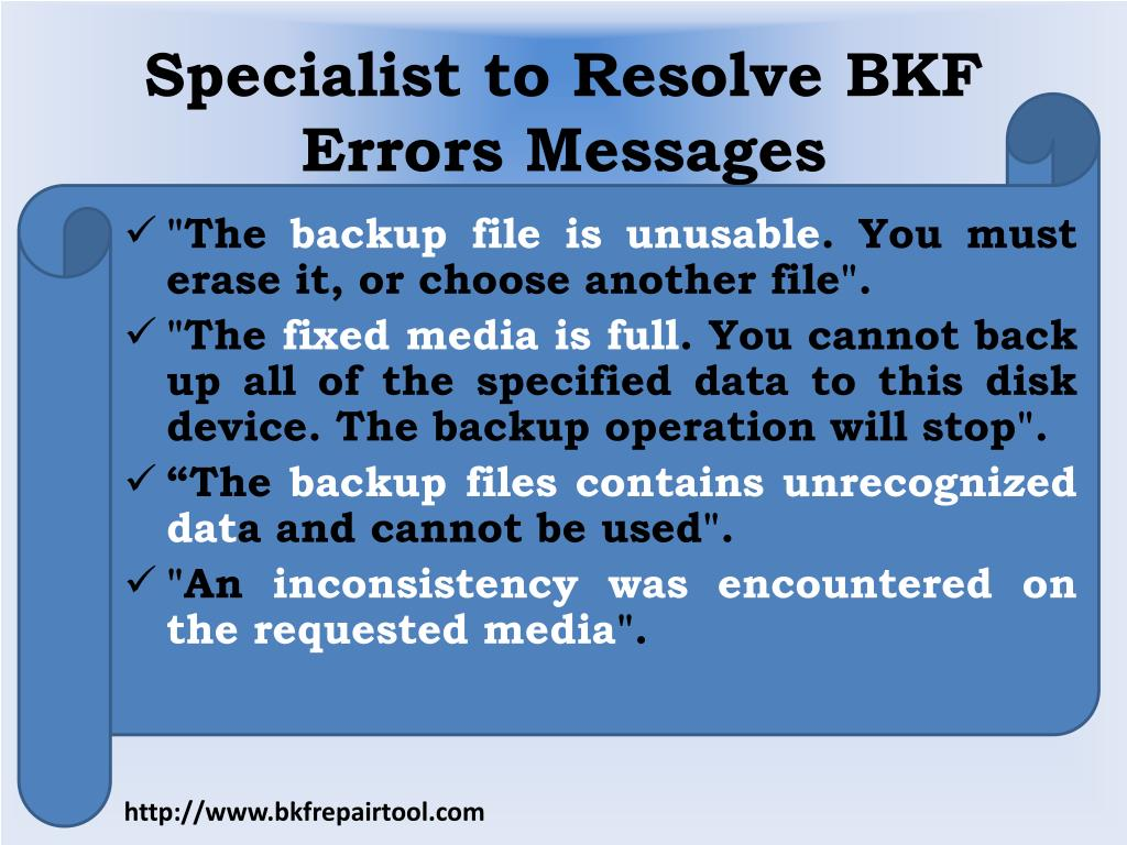Specialist to Resolve BKF Errors Messages