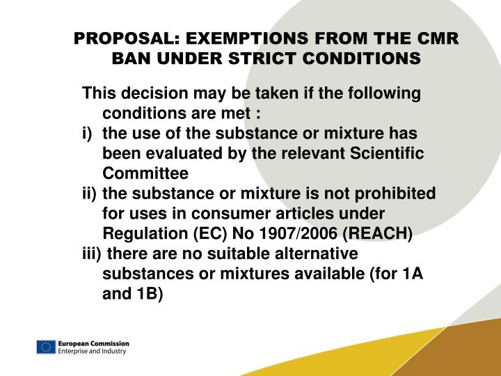 PROPOSAL: EXEMPTIONS FROM THE CMR BAN UNDER STRICT CONDITIONS