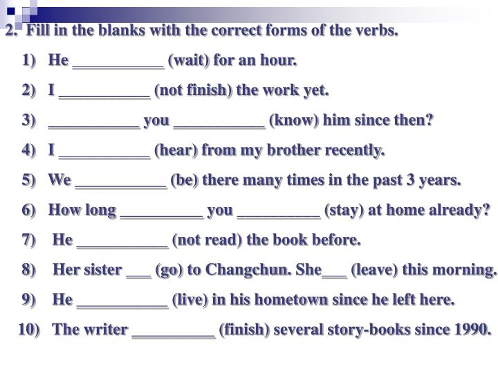 2.  Fill in the blanks with the correct forms of the verbs.