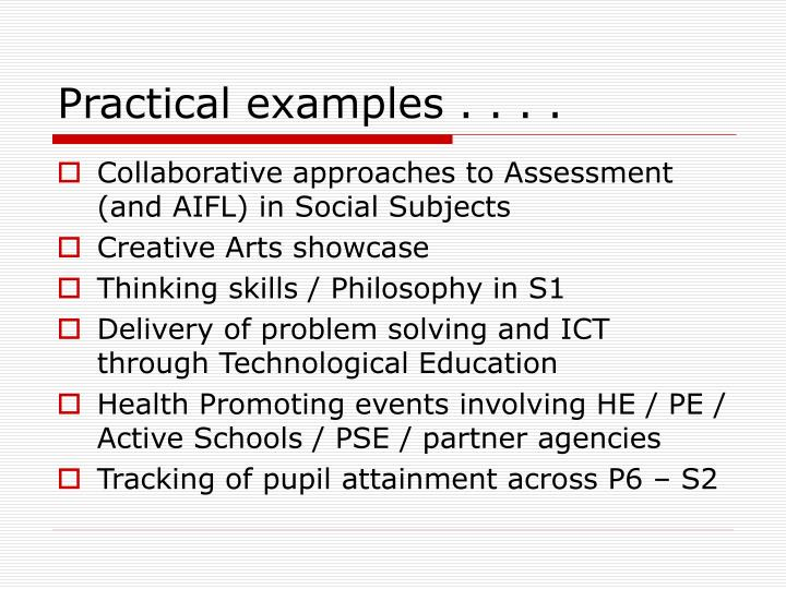 Practical examples . . . .