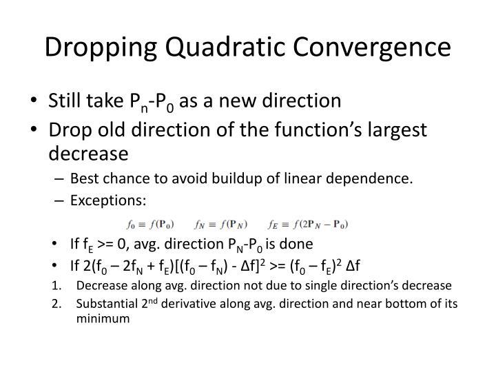 Dropping Quadratic Convergence