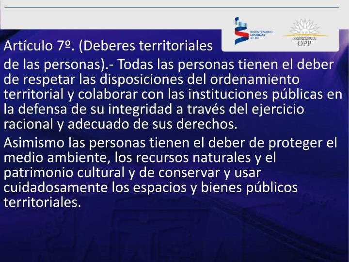 Artículo7º.(Deberes territoriales
