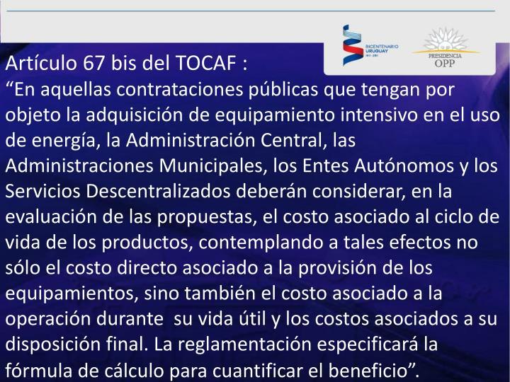 Artículo 67 bis del TOCAF :