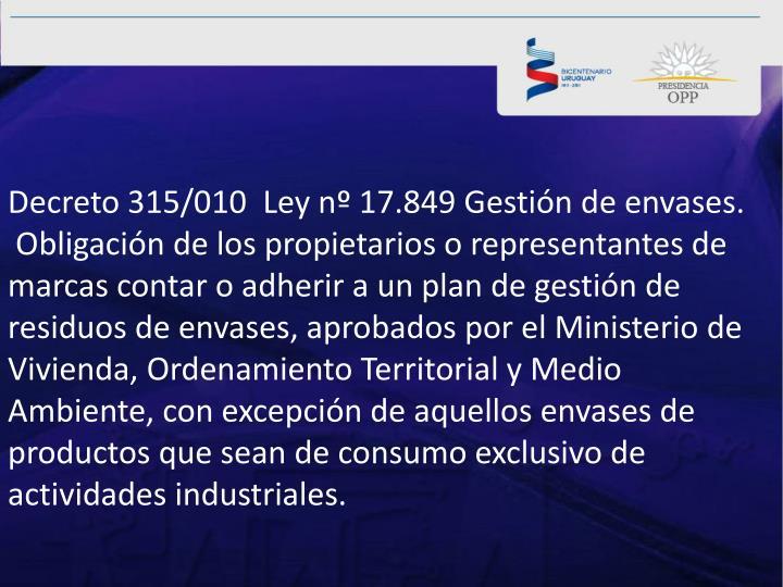 Decreto 315/010  Ley nº 17.849 Gestión de envases.