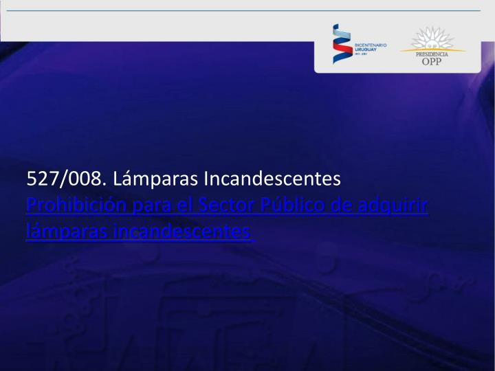 527/008. Lámparas Incandescentes