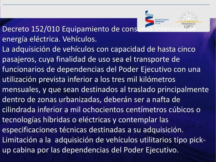 Decreto 152/010 Equipamiento de consumo intensivo de energía eléctrica. Vehículos.