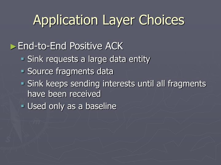 Application Layer Choices