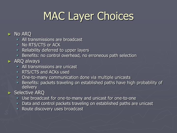 MAC Layer Choices