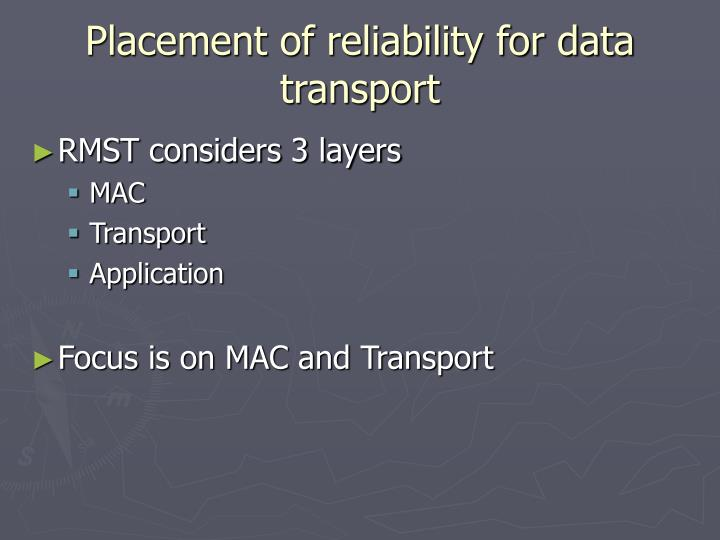 Placement of reliability for data transport