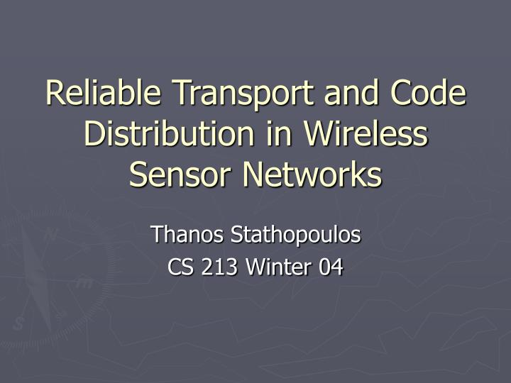 Reliable transport and code distribution in wireless sensor networks