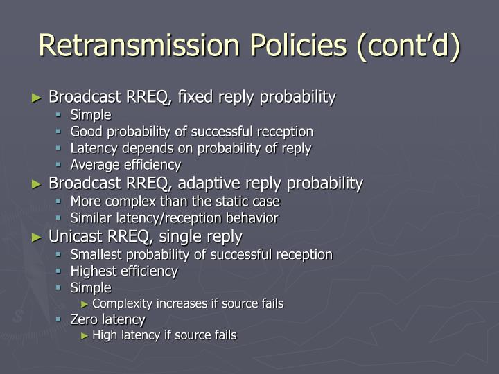 Retransmission Policies (cont'd)