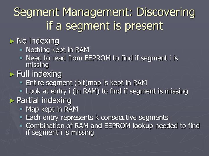 Segment Management: Discovering if a segment is present