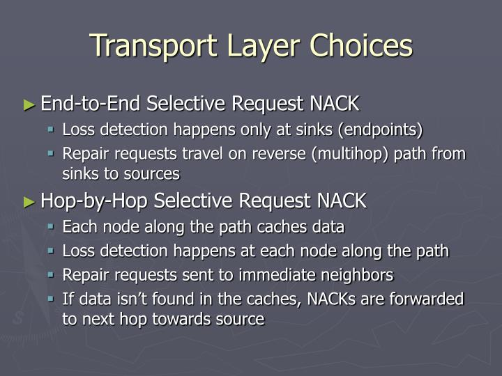 Transport Layer Choices
