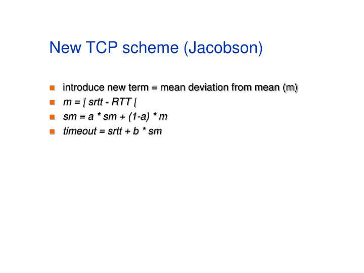 New TCP scheme (Jacobson)