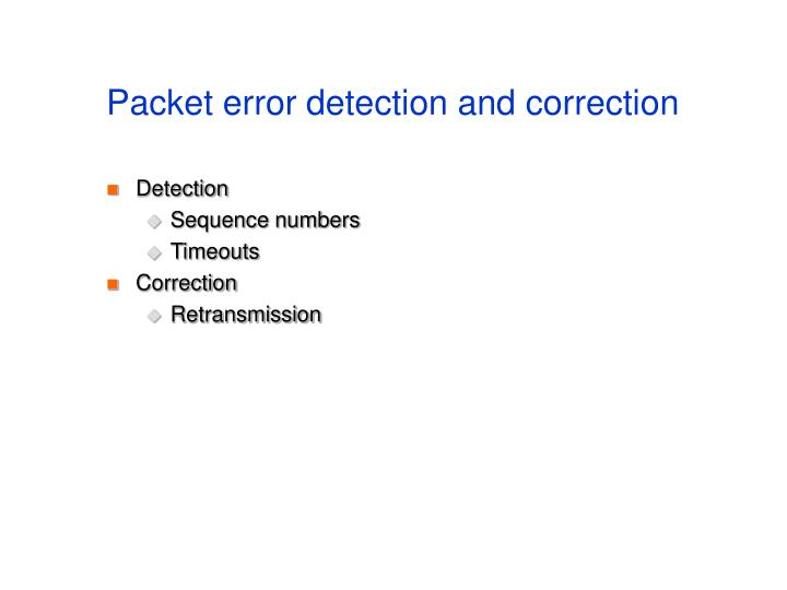 Packet error detection and correction