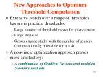 new approaches to optimum threshold computation