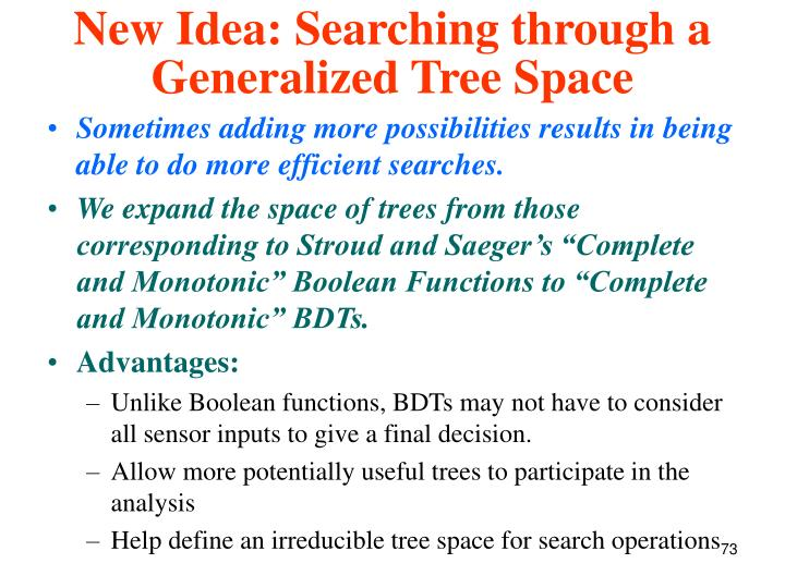 New Idea: Searching through a Generalized Tree Space