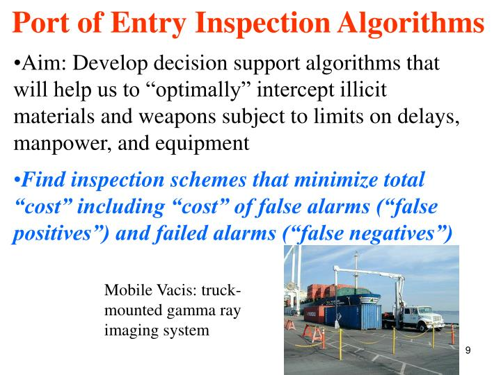 """Aim: Develop decision support algorithms that will help us to """"optimally"""" intercept illicit materials and weapons subject to limits on delays, manpower, and equipment"""