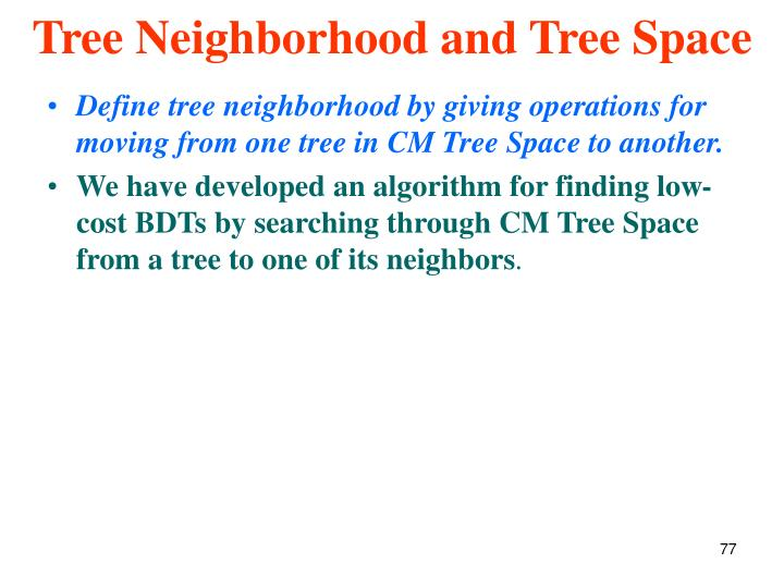 Tree Neighborhood and Tree Space