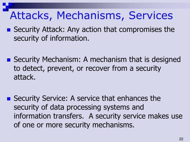 Attacks, Mechanisms, Services