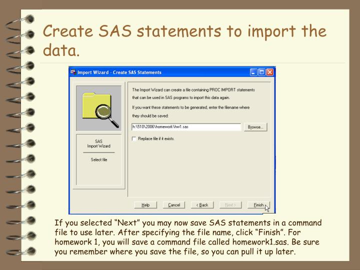 Create SAS statements to import the data.