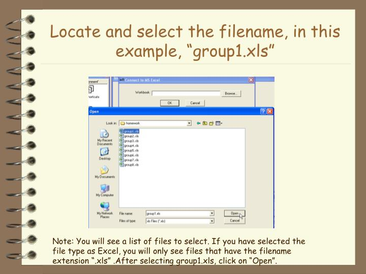 "Locate and select the filename, in this example, ""group1.xls"""