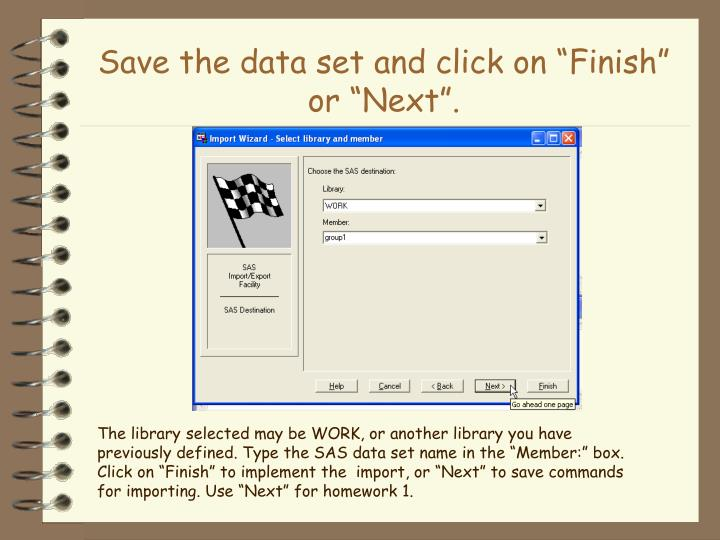 "Save the data set and click on ""Finish"" or ""Next""."