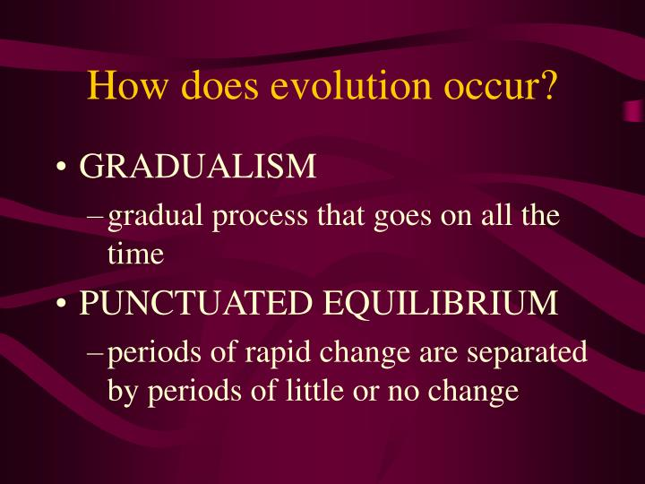 How does evolution occur?