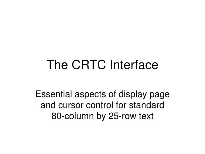 The crtc interface
