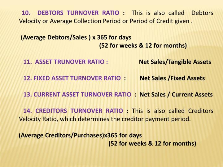 10.  DEBTORS TURNOVER RATIO