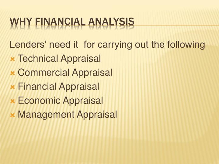 Lenders' need it  for carrying out the following