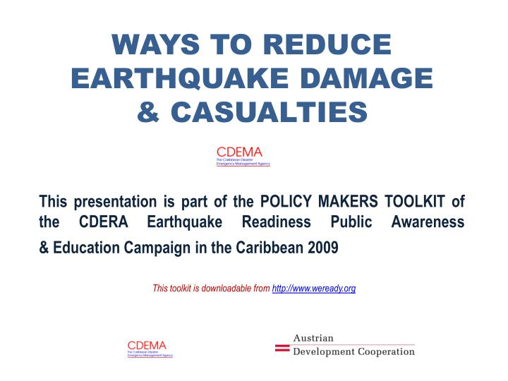 WAYS TO REDUCE EARTHQUAKE DAMAGE    & CASUALTIES