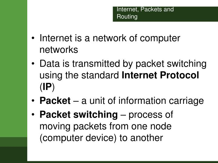 Internet, Packets and Routing