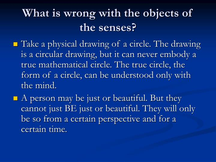 What is wrong with the objects of  the senses?