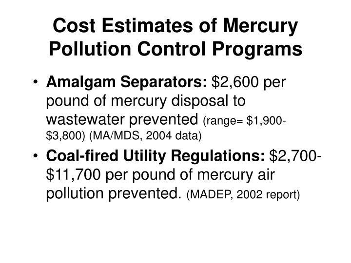 Cost Estimates of Mercury Pollution Control Programs