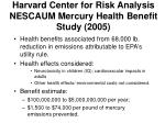 harvard center for risk analysis nescaum mercury health benefit study 2005