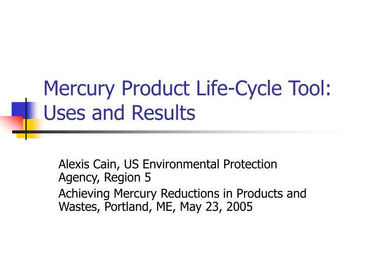 Mercury Product Life-Cycle Tool: