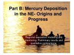 part b mercury deposition in the ne origins and progress