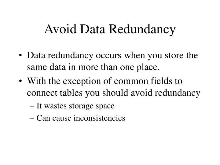 Avoid Data Redundancy