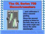 the ol series 750 monochromators10