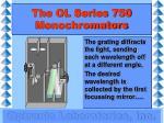 the ol series 750 monochromators8