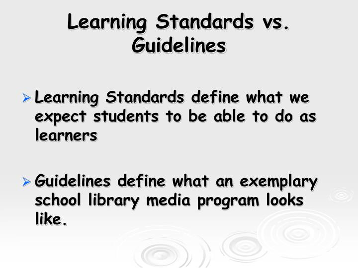 Learning standards vs guidelines