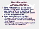 harm reduction a policy alternative