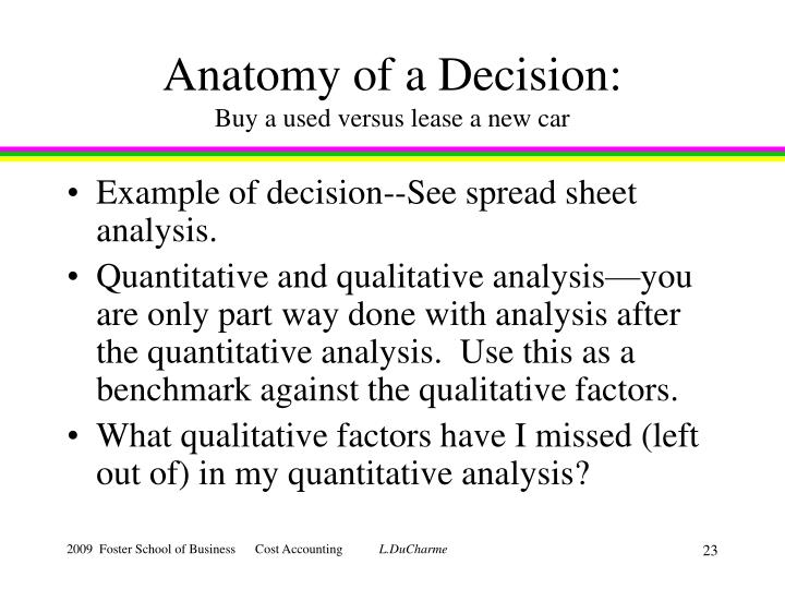 Anatomy of a Decision: