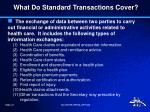 what do standard transactions cover