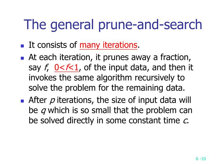 The general prune-and-search