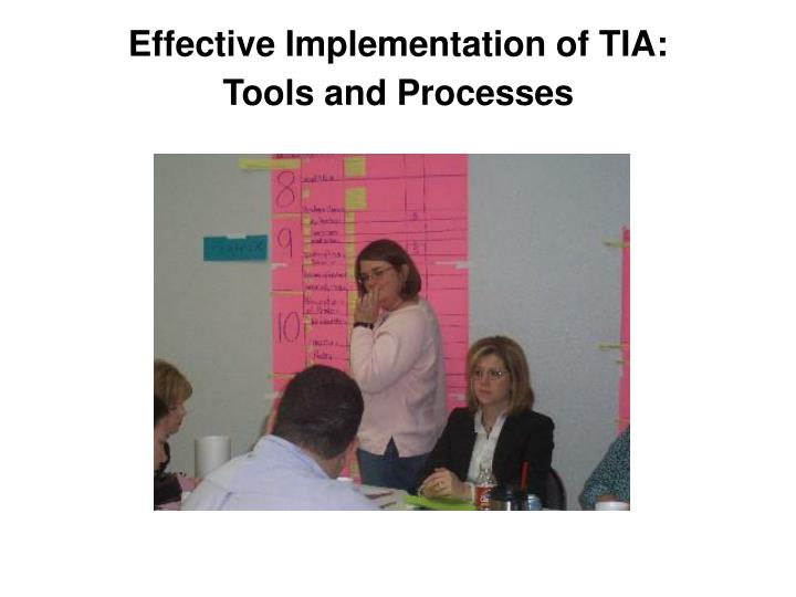 Effective Implementation of TIA: